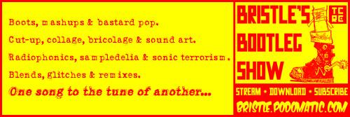 Bristle's Bootleg Show pod banner