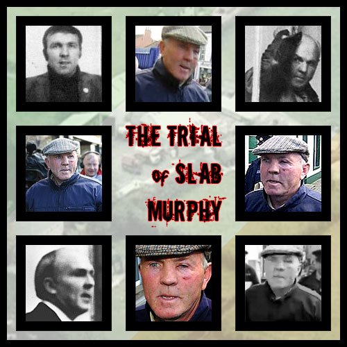 The trial of Slab Murphy