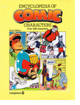 Encyclopedia Of Comic Characters by Denis Gifford