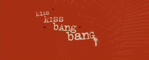 Kiss Kiss Bang Bang title screen