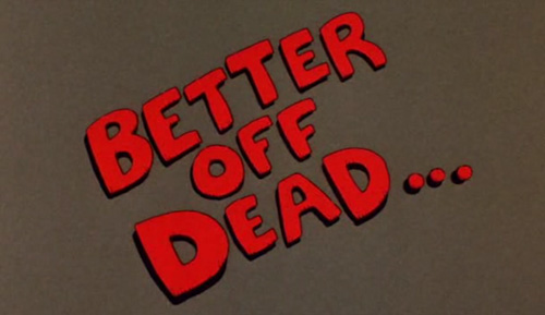 Better Off Dead title screen