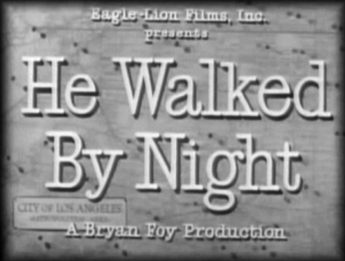 He Walked By Night title screen