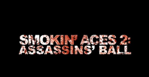 Smokin' Aces 2: Assassins' Ball title screen