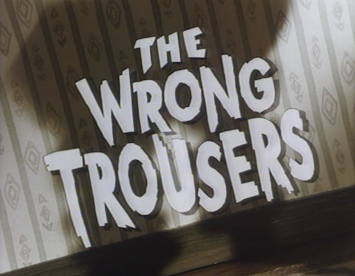 The Wrong Trousers title screen