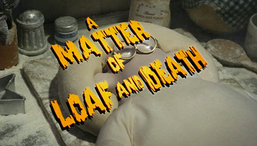 A Matter Of Loaf And Death title screen